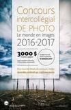 Lancement de l'édition 2016-2017 du Concours intercollégial de photo Le monde en images