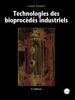 Nouvelle édition de «Technologies des bioprocédés industriels»