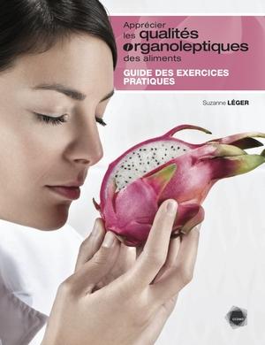 Apprécier les qualités organoleptiques des aliments : Guide des exercices pratiques